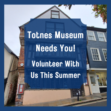 Latest News from the Totnes Museum